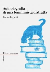 autobiografia-di-una-femminista-distratta-laura-lepetit-nottetempo